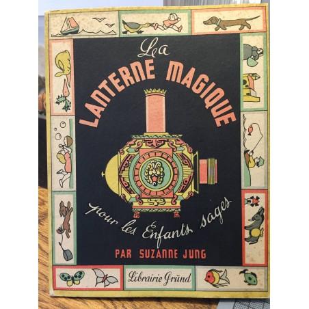 La lanterne magique pour les enfants sages, par Suzanne JUNG 1947